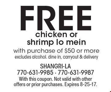 Free chicken or shrimp lo mein with purchase of $50 or more. excludes alcohol. dine in, carryout & delivery. With this coupon. Not valid with other offers or prior purchases. Expires 8-25-17.