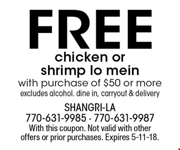 Free chicken or shrimp lo mein with purchase of $50 or more. excludes alcohol. dine in, carryout & delivery. With this coupon. Not valid with other offers or prior purchases. Expires 5-11-18.