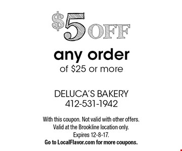 $5 OFF any order of $25 or more. With this coupon. Not valid with other offers. Valid at the Brookline location only. Expires 12-8-17. Go to LocalFlavor.com for more coupons.