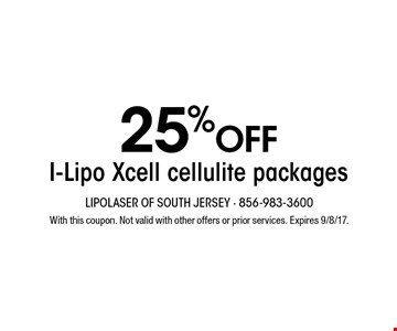 25% off I-Lipo Xcell cellulite packages. With this coupon. Not valid with other offers or prior services. Expires 9/8/17.