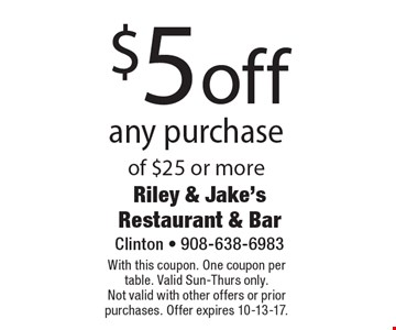 $5 off any purchase of $25 or more. With this coupon. One coupon per table. Valid Sun-Thurs only. Not valid with other offers or prior purchases. Offer expires 10-13-17.