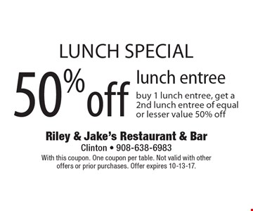 LUNCH SPECIAL 50% off lunch entree. buy 1 lunch entree, get a 2nd lunch entree of equal or lesser value 50% off. With this coupon. One coupon per table. Not valid with other offers or prior purchases. Offer expires 10-13-17.