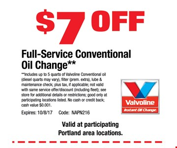 $7 off full -service Conventional Oil change**