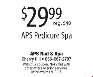 $29.99 for an APS Pedicure Spa. Reg. $40. With this coupon. Not valid with  other offers or prior services. Offer expires 9-8-17.