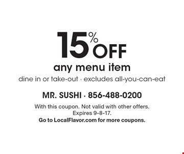 15% off any menu item. Dine in or take-out - Excludes all-you-can-eat. With this coupon. Not valid with other offers. Expires 9-8-17. Go to LocalFlavor.com for more coupons.