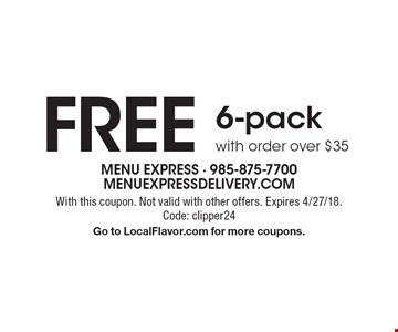 Free 6-pack with order over $35. With this coupon. Not valid with other offers. Expires 4/27/18. Code: clipper24 Go to LocalFlavor.com for more coupons.