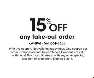 15% Off any take-out order. With this coupon. Not valid on happy hour. One coupon per order. Coupons cannot be combined. Coupons not valid with Local Flavor certificates or with any other special, discount or promotion. Expires 8-25-17.