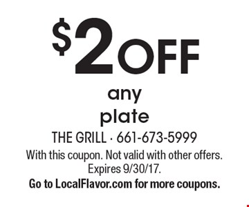 $2 off any plate. With this coupon. Not valid with other offers. Expires 9/30/17. Go to LocalFlavor.com for more coupons.
