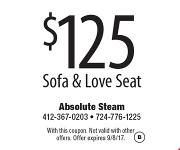 $125 Sofa & Love Seat. With this coupon. Not valid with otheroffers. Offer expires 9/8/17. B
