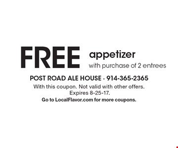 FREE appetizer with purchase of 2 entrees. With this coupon. Not valid with other offers. Expires 8-25-17. Go to LocalFlavor.com for more coupons.