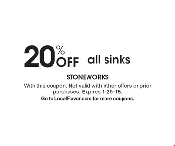 20% off all sinks. With this coupon. Not valid with other offers or prior purchases. Expires 1-26-18. Go to LocalFlavor.com for more coupons.