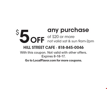 $5O ff any purchase of $20 or more. Not valid sat & sun 9am-2pm. With this coupon. Not valid with other offers.Expires 8-18-17. Go to LocalFlavor.com for more coupons.