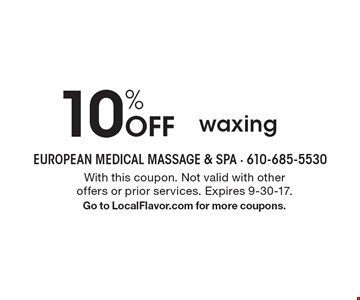 10% Off waxing. With this coupon. Not valid with other offers or prior services. Expires 9-30-17.Go to LocalFlavor.com for more coupons.