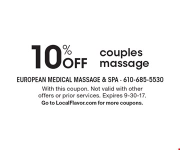 10% Off couples massage. With this coupon. Not valid with other offers or prior services. Expires 9-30-17.Go to LocalFlavor.com for more coupons.