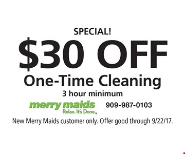 $30 Off One-Time Cleaning 3 hour minimum. New Merry Maids customer only. Offer good through 9/22/17.