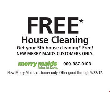 Free* House Cleaning Get your 5th house cleaning* Free! New Merry Maids customers only.. New Merry Maids customer only. Offer good through 9/22/17.