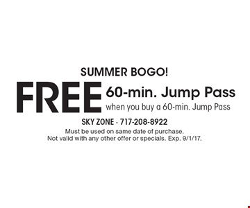 SUMMER BOGO! Free 60-min. Jump Pass. When you buy a 60-min. Jump Pass. Must be used on same date of purchase. Not valid with any other offer or specials. Exp. 9/1/17.