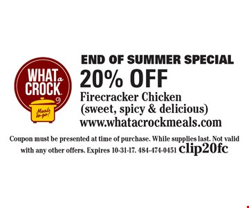 End Of Summer Special 20% off Firecracker Chicken (sweet, spicy & delicious). Coupon must be presented at time of purchase. While supplies last. Not valid with any other offers. Expires 10-31-17. 484-474-0451 clip20fc