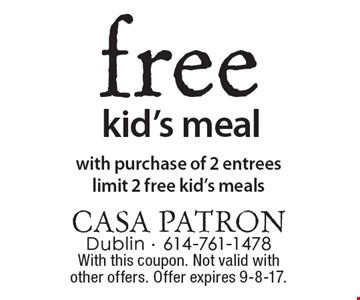Free kid's meal with purchase of 2 entrees. Limit 2 free kid's meals. With this coupon. Not valid with other offers. Offer expires 9-8-17.