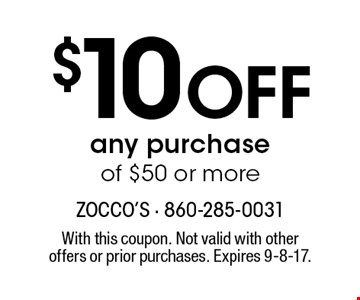 $10 off any purchase of $50 or more. With this coupon. Not valid with other offers or prior purchases. Expires 9-8-17.
