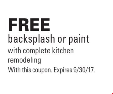 Free backsplash or paint with complete kitchen remodeling. With this coupon. Expires 9/30/17.