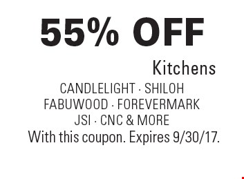 55% off Kitchens candlelight - shiloh fabuwood - ForeverMark JSI - CNC & more. With this coupon. Expires 9/30/17.