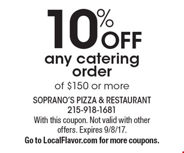 10% OFF any catering order of $150 or more. With this coupon. Not valid with other offers. Expires 9/8/17. Go to LocalFlavor.com for more coupons.