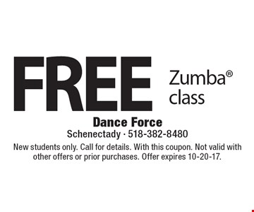 FREE Zumba class. New students only. Call for details. With this coupon. Not valid with other offers or prior purchases. Offer expires 10-20-17.