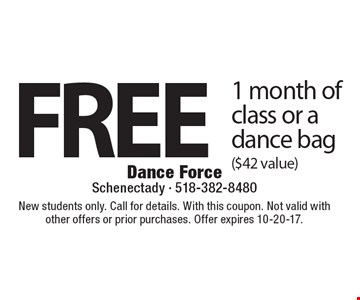 Free 1 month of class OR a dance bag, ($42 value). New students only. Call for details. With this coupon. Not valid with other offers or prior purchases. Offer expires 10-20-17.