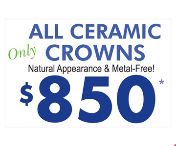 All Ceramic Crowns $850