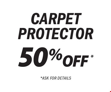 50% OFF* carpet protector.