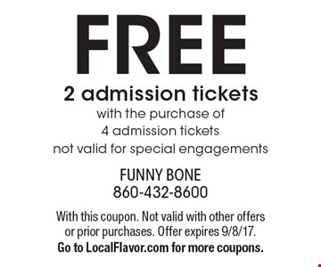 FREE 2 admission tickets with the purchase of 4 admission tickets. Not valid for special engagements. With this coupon. Not valid with other offers or prior purchases. Offer expires 9/8/17. Go to LocalFlavor.com for more coupons.