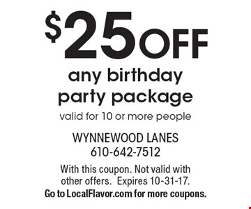 $25 OFF any birthday party package. Valid for 10 or more people. With this coupon. Not valid with other offers. Expires 10-31-17. Go to LocalFlavor.com for more coupons.