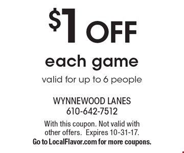 $1 OFF each game. Valid for up to 6 people. With this coupon. Not valid with other offers. Expires 10-31-17. Go to LocalFlavor.com for more coupons.