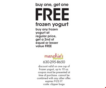 Buy one, get one free frozen yogurt. Buy any frozen yogurt at regular price, get a 2nd of equal or lesser value free. discount valid on one cup of frozen yogurt, up to 10 oz. coupon must be presented at time of purchase. cannot be combined with any other offer. expires 9-22-17. code: clipper bogo