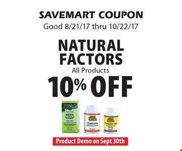 10% off Natural Factors All Products. SAVEMART COUPON. Good 8/21/17 thru 10/22/17.