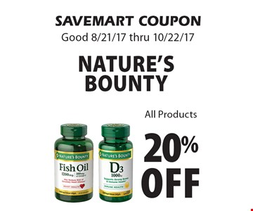 20% off Nature's Bounty. All Products. SAVEMART COUPON. Good 8/21/17 thru 10/22/17.