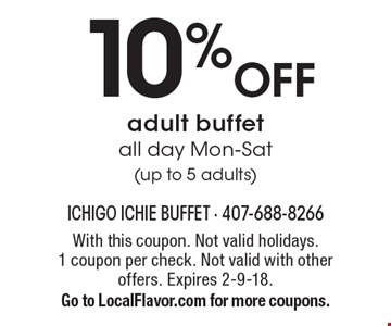 10% OFF adult buffet all day. Mon-Sat (up to 5 adults). With this coupon. Not valid holidays. 1 coupon per check. Not valid with other offers. Expires 2-9-18. Go to LocalFlavor.com for more coupons.