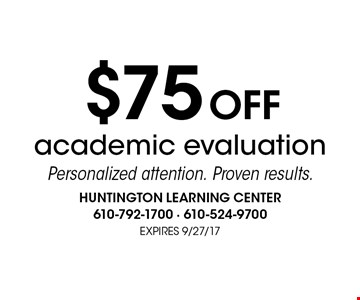 $75 off academic evaluation. Personalized attention. Proven results..