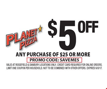 $5 OFF any Purchase Of $25 Or More. Promo code: SAVEME5. Valid at Ridgefield & Danbury locations ONLY. CREDIT CARD REQUIRED FOR ONLINE ORDERS. Limit one coupon per household. Not to be combined with other offers. Expires 9/8/17.