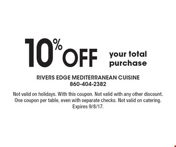 10%off your total purchase. Not valid on holidays, including Father's Day. With this coupon. Not valid with any other discount. One coupon per table, even with separate checks. Not valid on catering. Expires 9/8/17.