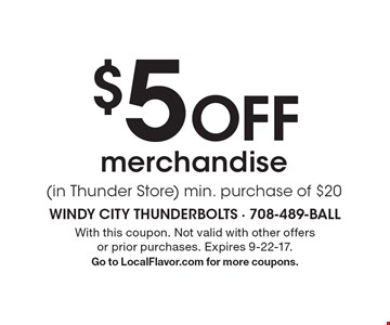 $5 Off merchandise (in Thunder Store). Min. purchase of $20. With this coupon. Not valid with other offers or prior purchases. Expires 9-22-17. Go to LocalFlavor.com for more coupons.