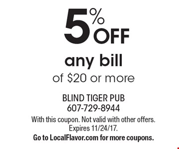 5% off any bill of $20 or more. With this coupon. Not valid with other offers. Expires 11/24/17. Go to LocalFlavor.com for more coupons.