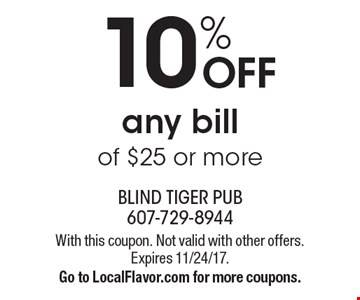 10% off any bill of $25 or more. With this coupon. Not valid with other offers. Expires 11/24/17. Go to LocalFlavor.com for more coupons.
