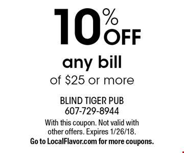 10% OFF any bill of $25 or more. With this coupon. Not valid with other offers. Expires 1/26/18. Go to LocalFlavor.com for more coupons.