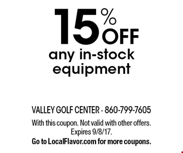 15% off any in-stock equipment. With this coupon. Not valid with other offers. Expires 9/8/17. Go to LocalFlavor.com for more coupons.