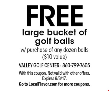 Free large bucket of golf balls w/ purchase of any dozen balls ($10 value). With this coupon. Not valid with other offers. Expires 9/8/17. Go to LocalFlavor.com for more coupons.