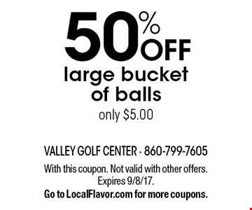 50% off large bucket of balls. Only $5.00. With this coupon. Not valid with other offers. Expires 9/8/17. Go to LocalFlavor.com for more coupons.