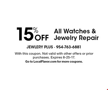 15% Off All Watches & Jewelry Repair. With this coupon. Not valid with other offers or prior purchases. Expires 8-25-17. Go to LocalFlavor.com for more coupons.