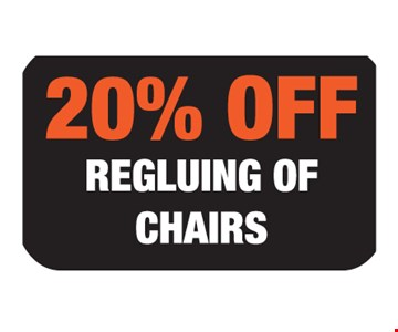 20% Off. Regluing of chairs. Expires 12/15/17.